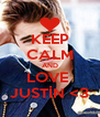 KEEP CALM AND LOVE  JUSTİN <3 - Personalised Poster A4 size