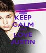 KEEP CALM AND LOVE JUSTIN - Personalised Poster A4 size