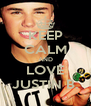 KEEP CALM AND LOVE JUSTIN B. - Personalised Poster A4 size