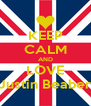 KEEP CALM AND LOVE Justin Beaber - Personalised Poster A4 size