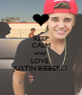 KEEP CALM AND LOVE  JUSTIN BIEBER♥ - Personalised Poster A4 size