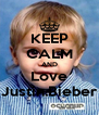 KEEP CALM AND Love Justin.Bieber - Personalised Poster A4 size