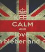 KEEP CALM AND love justin bieber and diana - Personalised Poster A4 size