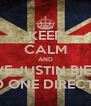 KEEP CALM AND LOVE JUSTIN BIEBER AND ONE DIRECTION - Personalised Poster A4 size