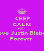 KEEP CALM AND  Love Justin BIeber Forever  - Personalised Poster A4 size