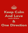 Keep Calm And Love Justin Bieber & One Direction - Personalised Poster A4 size