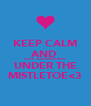 KEEP CALM AND  LOVE JUSTIN BIEBER UNDER THE MISTLETOE<3 - Personalised Poster A4 size