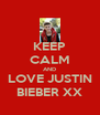 KEEP CALM AND LOVE JUSTIN BIEBER XX - Personalised Poster A4 size