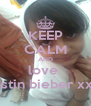 KEEP CALM AND love  justin bieber xxx - Personalised Poster A4 size