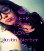 KEEP CALM AND LOVE Justin Bierber  - Personalised Poster A4 size