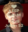 KEEP CALM AND LOVE Justin S2 - Personalised Poster A4 size