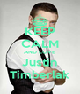KEEP CALM AND LOVE Justin Timberlak - Personalised Poster A4 size