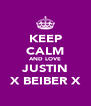 KEEP CALM AND LOVE JUSTIN X BEIBER X - Personalised Poster A4 size