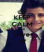 KEEP CALM and Love JV - Personalised Poster A4 size
