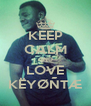 KEEP CALM AND LOVE KËYØÑTÆ - Personalised Poster A4 size