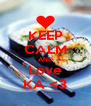 KEEP CALM AND Love KA <3 - Personalised Poster A4 size