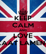 KEEP CALM AND LOVE KAAT LAMENS - Personalised Poster A4 size