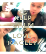KEEP CALM AND LOVE  KACEEY - Personalised Poster A4 size