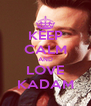 KEEP CALM AND LOVE KADAM - Personalised Poster A4 size