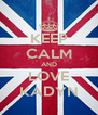 KEEP CALM AND LOVE KADYN - Personalised Poster A4 size