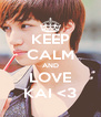 KEEP CALM AND LOVE KAI <3 - Personalised Poster A4 size