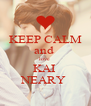 KEEP CALM and  love  KAI  NEARY  - Personalised Poster A4 size