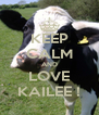 KEEP CALM AND LOVE KAILEE ! - Personalised Poster A4 size