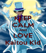 KEEP CALM AND LOVE Kaitou Kid - Personalised Poster A4 size