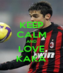 KEEP CALM AND LOVE KAKA - Personalised Poster A4 size