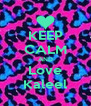 KEEP CALM AND Love Kaleel - Personalised Poster A4 size