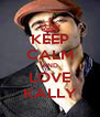 KEEP CALM AND LOVE KALLY - Personalised Poster A4 size