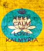 KEEP CALM AND LOVE KALMYKIA - Personalised Poster A4 size
