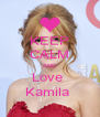 KEEP CALM AND Love  Kamila  - Personalised Poster A4 size
