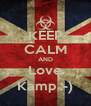 KEEP CALM AND Love Kamp :-) - Personalised Poster A4 size