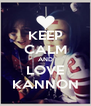 KEEP CALM AND LOVE KANNON - Personalised Poster A4 size