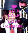 KEEP CALM AND LOVE KANON - Personalised Poster A4 size