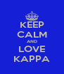 KEEP CALM AND LOVE KAPPA - Personalised Poster A4 size