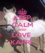 KEEP CALM AND LOVE  KAPRI  - Personalised Poster A4 size