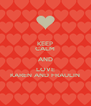 KEEP CALM AND LOVE KAREN AND FRAULIN - Personalised Poster A4 size