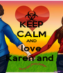 KEEP CALM AND love Karen and  - Personalised Poster A4 size