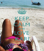 KEEP CALM AND LOVE KARI - Personalised Poster A4 size