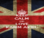 KEEP CALM AND LOVE KARIM AKBIL - Personalised Poster A4 size