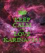 KEEP CALM AND LOVE KARINA<333 - Personalised Poster A4 size