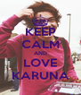 KEEP CALM AND LOVE KARUNA - Personalised Poster A4 size