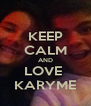KEEP CALM AND LOVE  KARYME - Personalised Poster A4 size