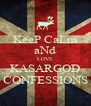 KeeP CaLm aNd LOVE KASARGOD CONFESSIONS - Personalised Poster A4 size