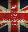 KeeP CaLm aNd LOVE KASARGOD www.fb.com/kasargodconfessions - Personalised Poster A4 size