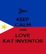 KEEP CALM AND LOVE KAT INVENTOR - Personalised Poster A4 size