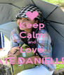 Keep Calm and Love KATE DANIELLE :) - Personalised Poster A4 size