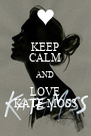 KEEP CALM AND LOVE KATE MOSS - Personalised Poster A4 size